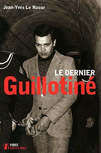 DERNIER GUILLOTINE par JEAN-YVES LE NAOUR