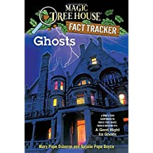 Ghosts: A Nonfiction Companion to Magic Tree House Merlin Mission #14: A Good Night for Ghosts (Magic Tree House (R) Fact Tracker, Band 20)