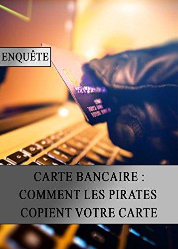 Carte Bancaire : Comment les Pirates Copient votre Carte