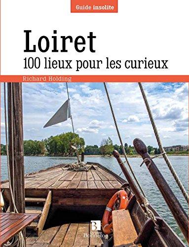 Loiret 100 Lieux pour les Curieux par