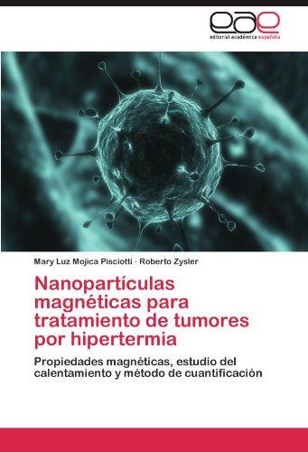 Nanoparticulas Magneticas Para Tratamiento de Tumores Por Hipertermia por Mary Luz Mojica Pisciotti