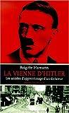 Image de La Vienne d'Hitler. : Les années d'apprentissage d'un dictateur