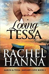 Loving Tessa: January Cove Book 2 (Volume 2) by Rachel Hanna (2015-09-16)