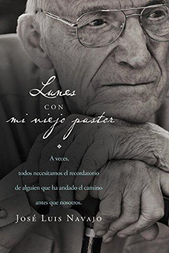 Lunes Con Mi Viejo Pastor por Jose Luis Navajo