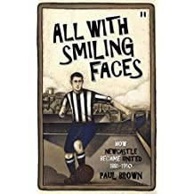 All With Smiling Faces: How Newcastle became United, 1881-1910