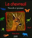 chevreuil (Le) : farouche et gracieux / Pascale Hédelin | Hédelin, Pascale. Auteur