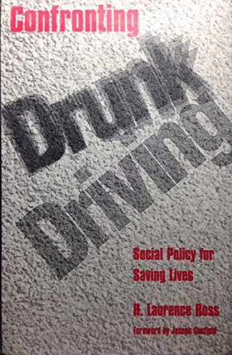 Confronting Drunk Driving: Social Policy for Saving Lives PDF Books
