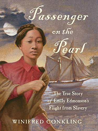 Passenger on the Pearl: The True Story of Emily Edmonson's Flight from Slavery by Winifred Conkling (2016-01-26)