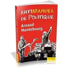 Antimanuel de politique de Arnaud Montebourg (2012) Broché