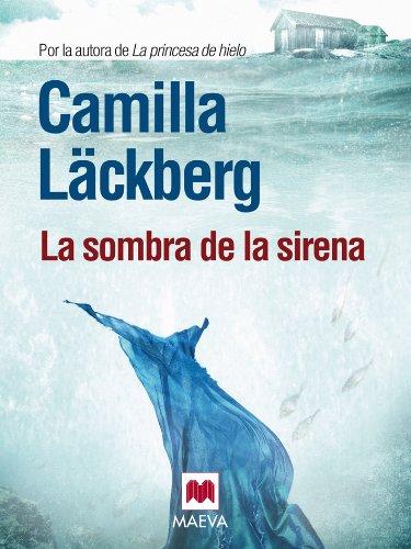 La sombra de la sirena (Los crímenes de Fjällbacka nº 6) por Camilla Läckberg