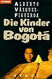 Die Kinder von Bogota - Alberto Vázquez-Figueroa