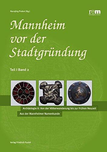 Mannheim vor der Stadtgründung / Die Frankenzeit: Der archäologische Befund: Aus der Mannheimer Namenkunde