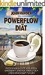 Abnehmen: Die Powerflow Diät: Blitzsc...