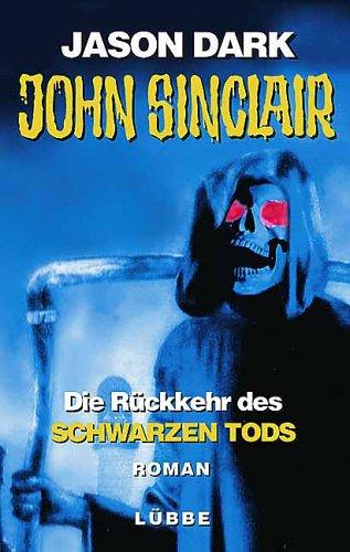 John Sinclair - Die Rueckkehr Des Schwarzen Tods