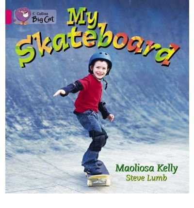 [( My Skateboard: Band 01a/Pink A )] [by: Maoliosa Kelly] [Sep-2004]