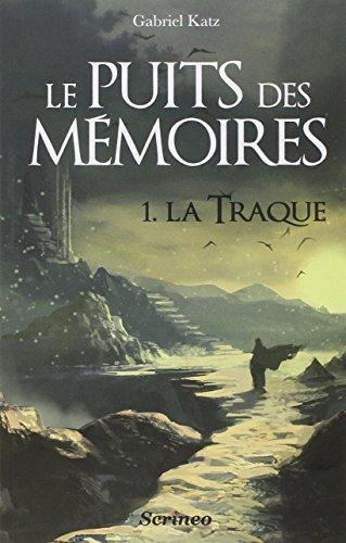 Le Puit des mémoires (1) : La Traque