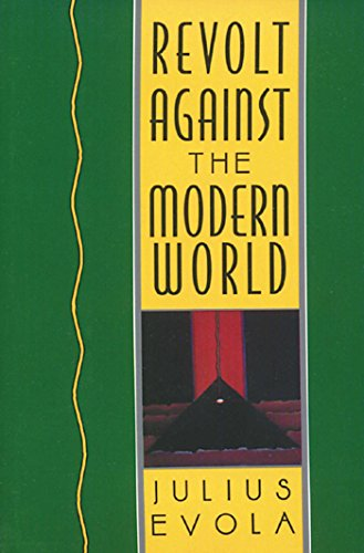 Revolt Against the Modern World: Politics, Religion, and Social Order in the Kali Yuga (English Edition)