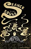 Seance of the Souls by David Haynes