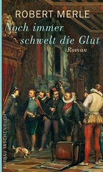 Noch immer schwelt die Glut: Roman (Fortune de France 4) von [Merle, Robert]