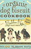 The Organic Dog Biscuit Book