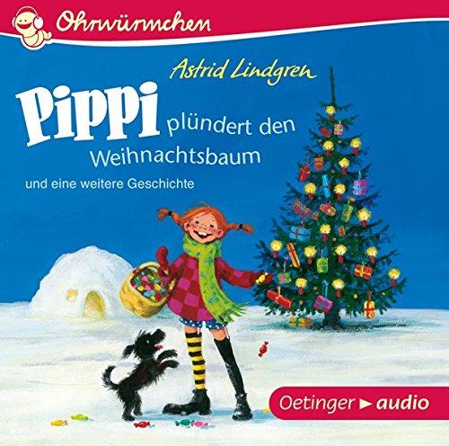 Pippi plündert den Weihnachtsbaum und eine weitere Geschichte (CD): Ungekürzte Lesungen mit Geräuschen und Musik, ca. 30 min.