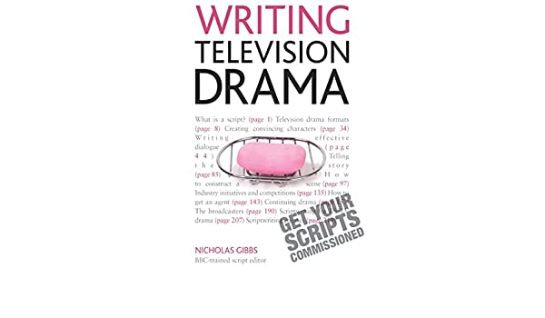 Writing television drama get your scripts commissioned teach writing television drama get your scripts commissioned teach yourself ebook nicholas gibbs amazon kindle store fandeluxe Document