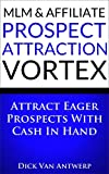 MLM & Affiliate Prospect Attraction Vortex