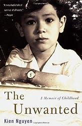The Unwanted: A Memoir of Childhood by Kien Nguyen (2002-04-08)