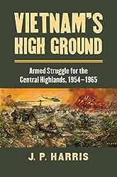 Vietnam's High Ground: Armed Struggle for the Central Highlands, 1954-1965 (Modern War Studies)