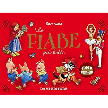 Le Fiabe Più Belle. Super Pop-Up. Ediz. Illustrata