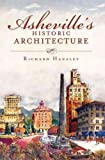 (Asheville's Historic Architecture) By Hansley, Richard (Author) Paperback on (05 , 2011)