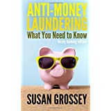 Anti-Money Laundering: What You Need to Know (Jersey banking edition): A concise guide to anti-money laundering and countering the financing of ... those working in the Jersey banking sector
