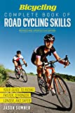 Bicycling Complete Book of Road Cycling Skills: Your Guide to Riding Faster, Stronger, Longer, and Safer