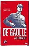 De Gaulle au présent par Gaulle