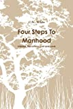 Four Steps To Manhood Interest, Discovery, Lust and Love