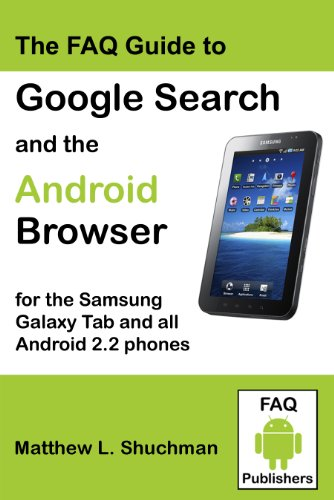The FAQ Guide to Google Search and the Android Browser (updated) (English Edition)