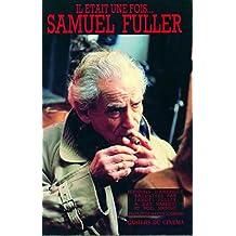 Il était une fois, Samuel Fuller : Histoires d'Amérique racontées à Jean Narboni et Noël Simsol