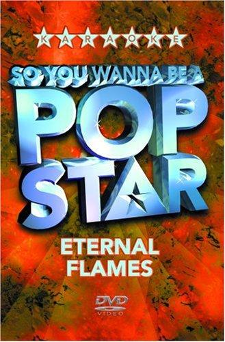 So You Wanna Be A Pop Star - Eternal Flames [Edizione: Regno Unito]
