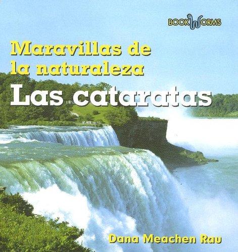 Las Cataratas / Waterfalls (Maravillas de la Naturaleza/ Wonders of Nature) por Dana Meachen Rau