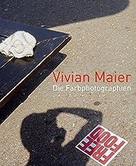 Vivian Maier: The Color Work par Vivian Maier