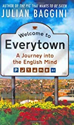 By Julian Baggini Welcome to Everytown [Hardcover]