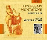 Les Essais Vol. 2 (Livres II & III) Lu par Michel