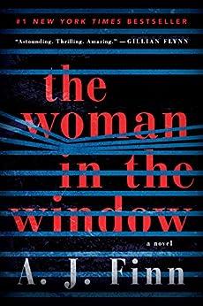 The Woman in the Window: A Novel by [Finn, A. J.]