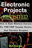 Image de Electronic Projects Revisited: Building Wideband VHF/UHF Antennas (English Edition)