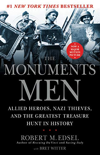 The Monuments Men: Allied Heroes, Nazi Thieves, and the Greatest Treasure Hunt in History (English Edition) por Robert M. Edsel