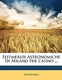 Image de Effemeridi Astronomiche Di Milano Per L'Anno ...