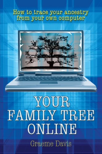 Your Family Tree Online: How to Trace Your Ancestry From Your Own Computer (English Edition)