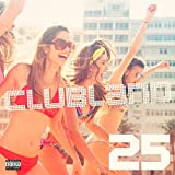 Clubland 25 [Explicit]