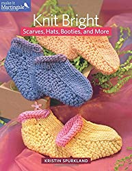 Knit Bright: Scarves, Hats, Booties and More (Make It Martingale)