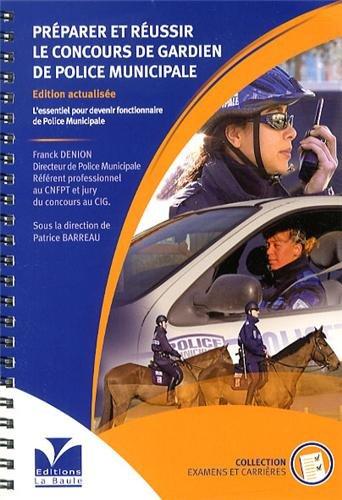 Préparer et réussir le concours de gardien de police municipale : L'essentiel pour devenir fonctionnaire de police municipale PDF Books